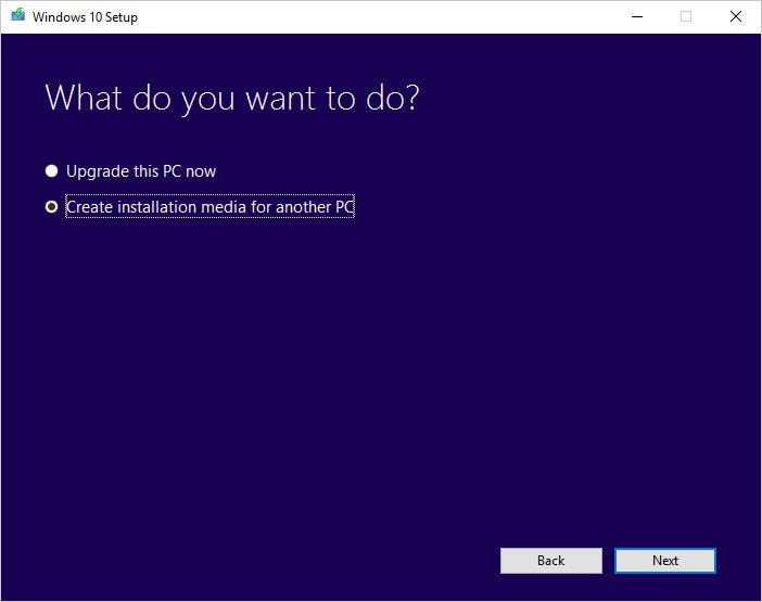 Chọn Create installation media for another PC